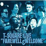 Farewell and Welcome Live
