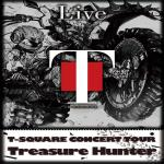 "T-SQUARE CONCERT TOUR ""TREASURE HUNTER"""